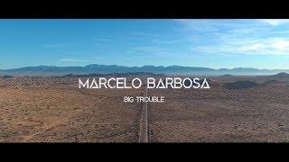 Big Trouble - Marcelo Barbosa
