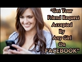 Get Your Facebook Friend Request Accepted By Any Girl On Facebook - {LOVING COLOURS}