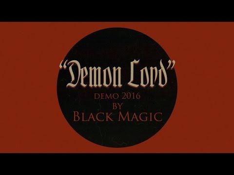 BLACK MAGIC (Nor) - Demon Lord - demo version 2016 (2017)