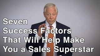 7 Success Factors That Will Help Make You a Sales Superstar!