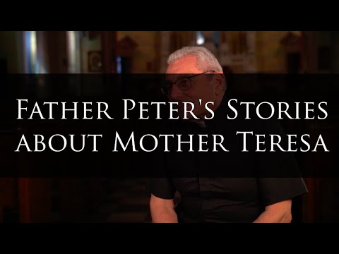 Fr. Peter Sticco, S.A.C.'s Stories of Knowing Saint Teresa of Calcutta