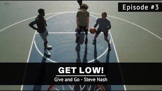 Give and Go | Shooting - Get Low: Ep03