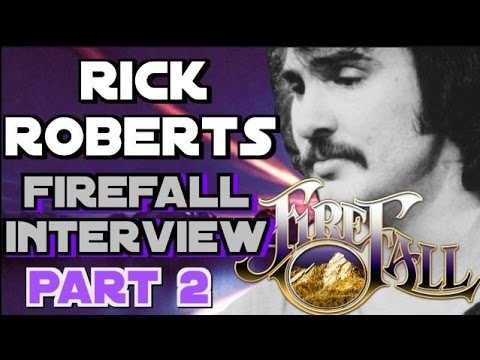 Rick Roberts of Firefall Interview Part 2: with John Beaudin