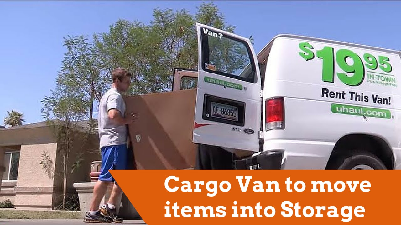 40208ea447 Using a U-Haul Cargo Van for Storage Transportation - YouTube