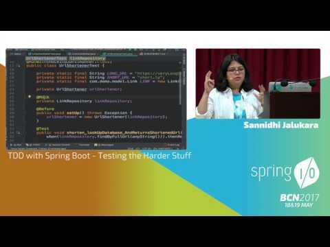 TDD with Spring Boot - Testing the Harder Stuff - Sannidhi Jalukar @ Spring I/O 2017