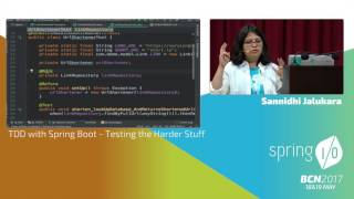 TDD with Spring Boot - Testing the Harder Stuff - Sannidhi Jalukar @ Spring I/O 2017