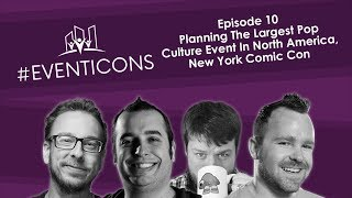 Planning The Largest Pop Culture Event In North America, New York Comic Con – #EventIcons Episode 10
