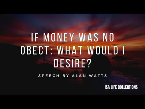 If Money Was No Object: What Do I Desire? - Alan Watts (Subtitled)