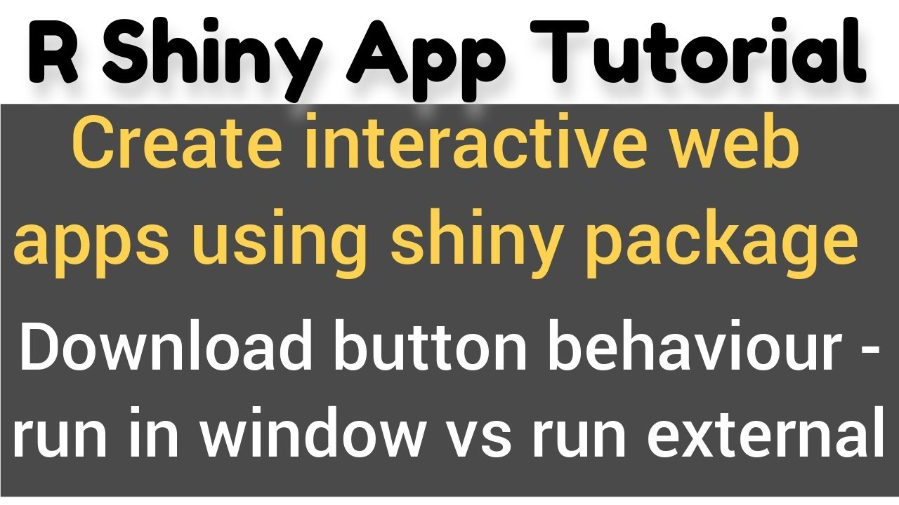 R Shiny Tutorial #10(b)| downloadHandler|download plot|Run in Window vs Run  External runApp options