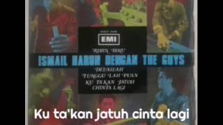 Ku ta'kan jatuh cinta lagi ~ Ismail Haron & The Guys