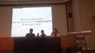 Meet The Show Staff: Michelle Creber, Black Gryph0n And Monique Creber Panel