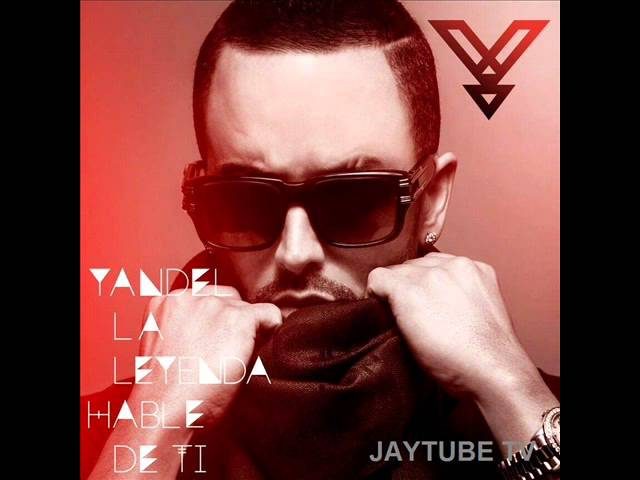 HABLE DE TI YANDEL LA LEYENDA (OFICIAL VIDEO ) JAYTUBE TV Videos De Viajes