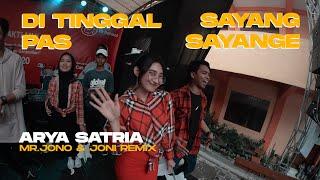 DI TINGGAL PAS SAYANG SAYANGE - ARYA SATRIA ( Mr Jono & Joni REMIX )