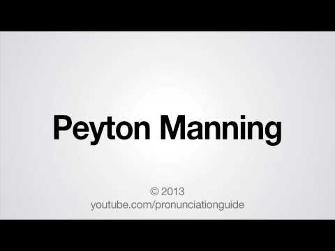 How to Pronounce Peyton Manning