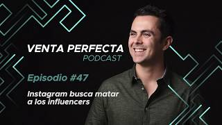 EP #47 Instagram busca matar a los influencers.