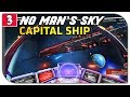 No Man's Sky| Part 3 -  WE JUST FOUND A 200 MILLION CAPITAL FREIGHTER [NMS ATLAS RISES UPDATE 1 3]