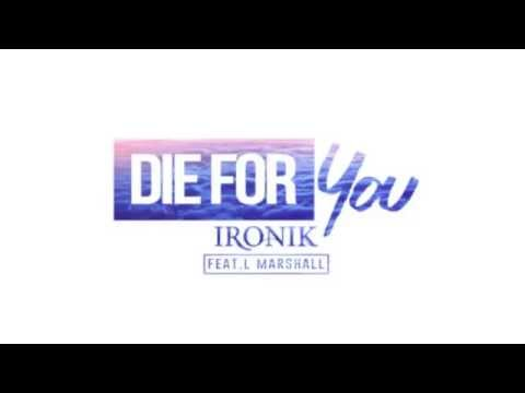 Ironik - Die For You feat. L Marshall (Official Audio) OUT NOW!
