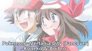 Pokemon - Vertania City -Duett-  Koneko & Anibro [Fancover]