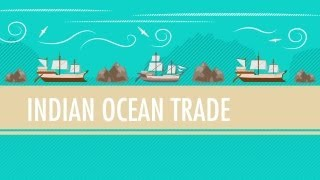 Int'l Commerce, Snorkeling Camels, and The Indian Ocean Trade_ Crash Course World History #18