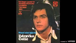 Zdravko Colic - Sinoc nisi bila tu - (Audio 1972)