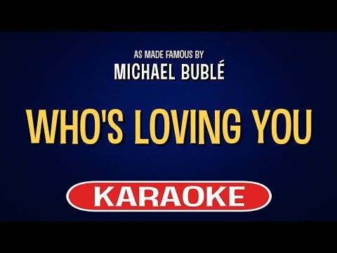 Who's Loving You | Karaoke Version in the style of Michael Buble