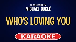 Who's Loving You (Karaoke Version) - Michael Buble | TracksPlanet