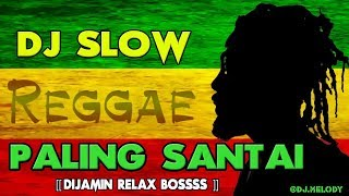 Download lagu DJ SLOW REGGAE REMIX TERBARU 2018 MP3