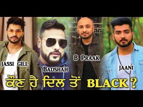 Who is ' DIL TON BLACK '  Jassie Gill   Badshah   B Praak   Jaani   Dainik Savera