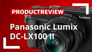 Panasonic LX 100 II - Product Review - CameraNU.nl