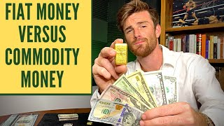 Fiat Currency VS Commodity Backed Currency | Will The Dollar Crash | Modern Money vs Asset Based