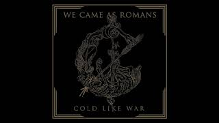 Cold Like War We Came As Romans