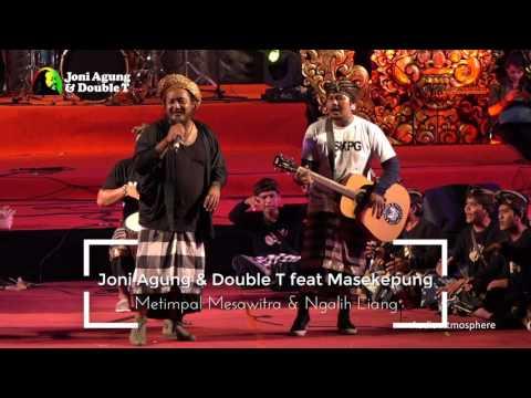 Joni Agung feat Masekepung (Metimpal Mesawitra & Ngalih Liang) Dok 9 Juli 2017