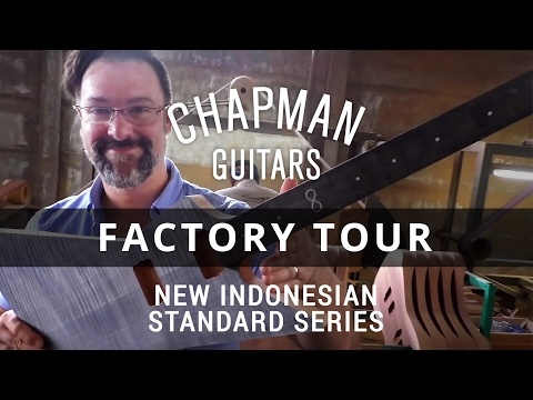Chapman Guitars Factory Tour - New Indonesian Standard Range
