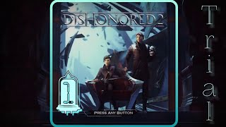 My brother said Dishonored 2 was good! Is he right? Let's see!????
