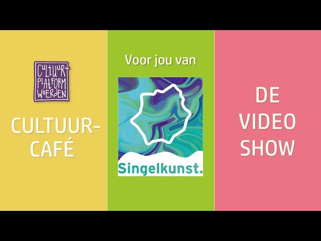afl. 28 - week 38 - Singelkunst - CULTUURCAFÉ - DE VIDEO SHOW