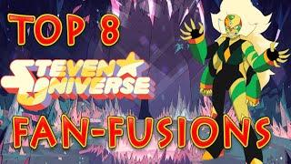 Top 8 Steven Universe Fan Fusions [#1]