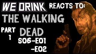 THE WALKING DEAD- S06-E01/E02- REACTION PT. 1