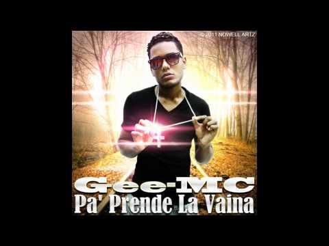 Gee-MC - Pa' Prende La Vaina (NUEVO DEMBOW) (VIDEO)