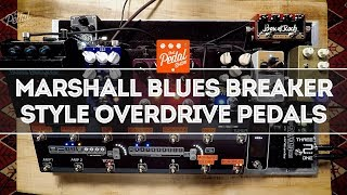 Marshall Blues Breaker Style Overdrive Pedals: The Current Faves – That Pedal Show