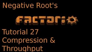 Factorio Tutorial 27 - Compression & Throughput