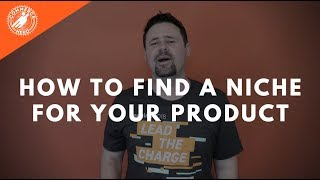 How To Find A Niche For Your Product
