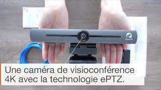 IN THE BOX : Caméra 4K de visioconférence Speechi