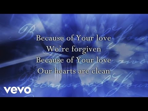 Paul Baloche - Because Of Your Love (Lyric Video)