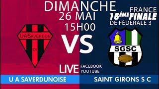 #Fédérale3 : UA Saverdun / St Girons SC - 16es France Retour - 26 Mai 19