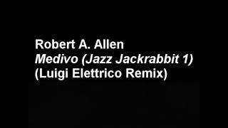 Robert A. Allen - Medivo (Luigi Elettrico 2k9 Remix)