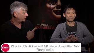 James Wan And John R Leonetti Chat Annabelle With AMC