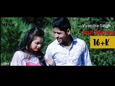 Jind Meriye (Full Video Song) - Virendra Singh   Latest Punjabi Songs 2018