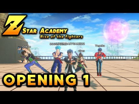 [DBXV2 Roleplay] Z-star academy Rise of the fighters (Opening 1)