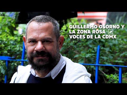 Guillermo Osorno y la Zona Rosa 🌈 | #VocesdelaCiudad | CHILANGO