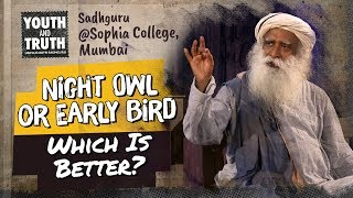 Night Owl or Early Bird: Which Is Better? #YouthAndTruth
